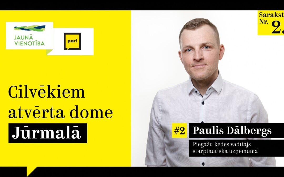Paulis Dālbergs: Visas sabiedrības interesēm, vienādām iespējām katram un iedzīvotāju iesaistei jābūt domes darba prioritātei
