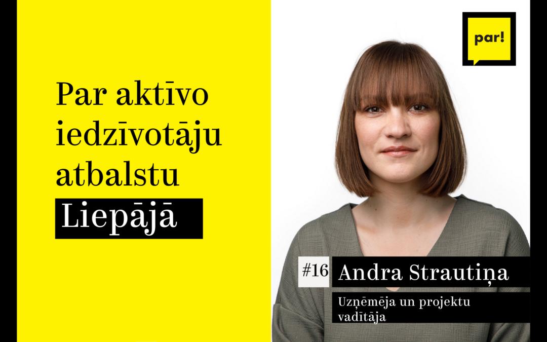 Andra Strautiņa: Pašvaldībai jāatbalsta aktīvākie liepājnieki