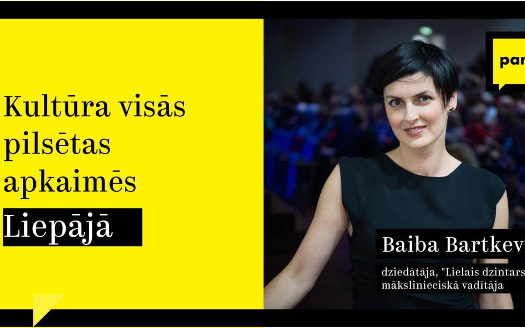 Baiba Bartkeviča: Kultūrai jādzīvo ne tikai centrā
