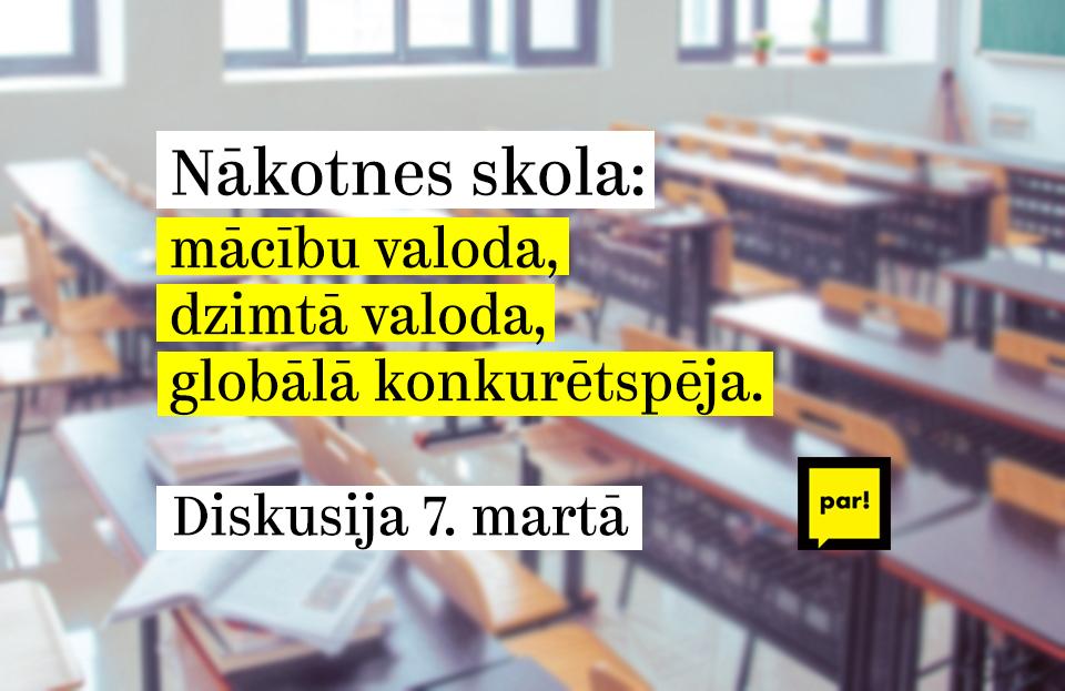 """Kustība """"Par!"""" rīko diskusiju par mācību valodām Latvijas skolās"""